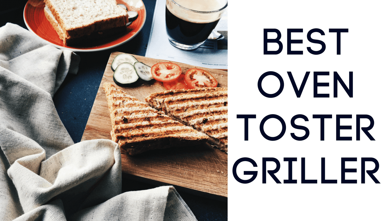 Top 10 Best oven toaster griller in India 2018 – Reviews & Buyer's Guide