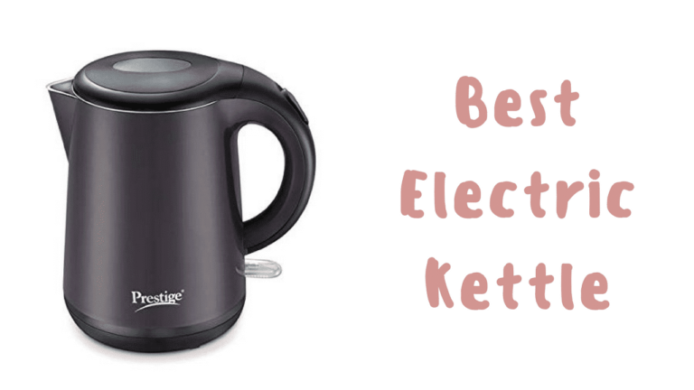 Top 10 Best electric kettles in India 2021 [Sept 2021]  – Reviews & Buyer's Guide