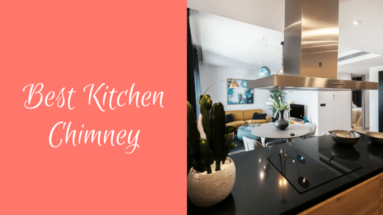 Top 10 Best Kitchen Chimney in India 2021 [Sept 2021]  – Reviews & Buyer's Guide