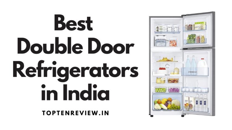 Top 10 Best Double Door Refrigerators in India 2021 – Reviews & Buyer's Guide (Sept 2021)