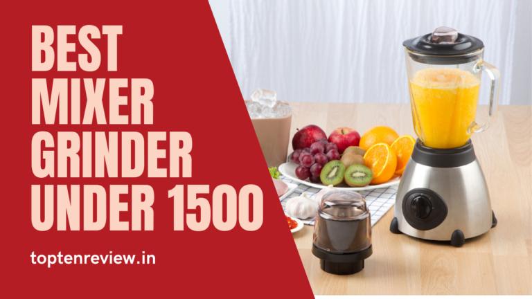 10 Best Mixer Grinder Under 1500 in India [Sept 2021]  – Buyer's Guide