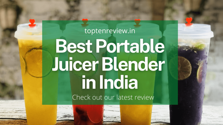 11 Best Portable Juicer Blender in India 2021- Review & Buyers Guide
