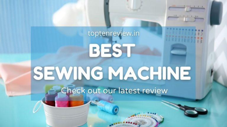 10 Best sewing machine in India under 5000 – Review & Buyer's Guide (Sept-21)